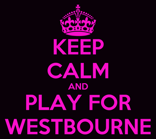 KEEP CALM AND PLAY FOR WESTBOURNE