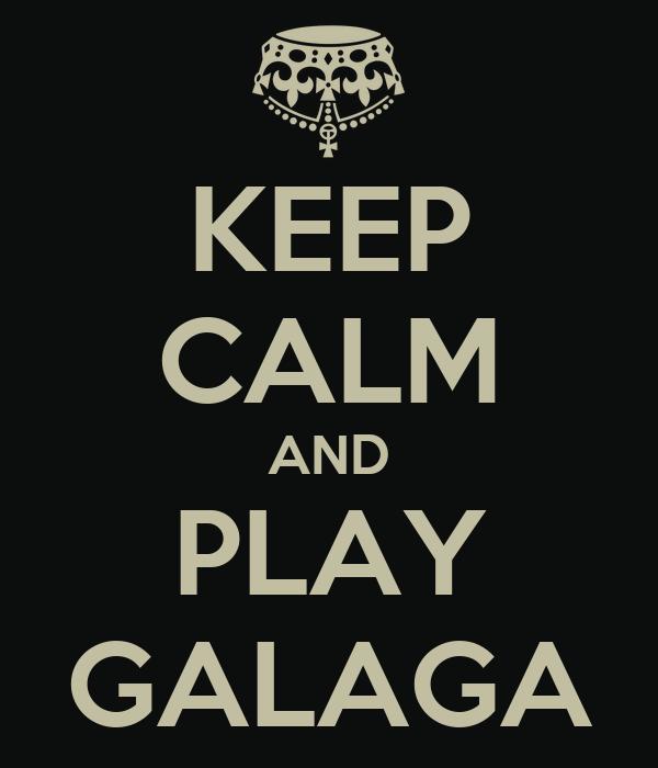 KEEP CALM AND PLAY GALAGA