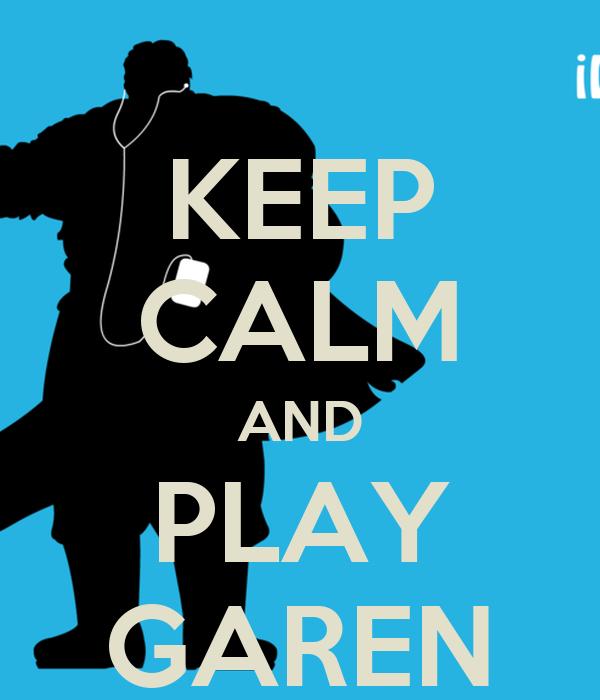 KEEP CALM AND PLAY GAREN