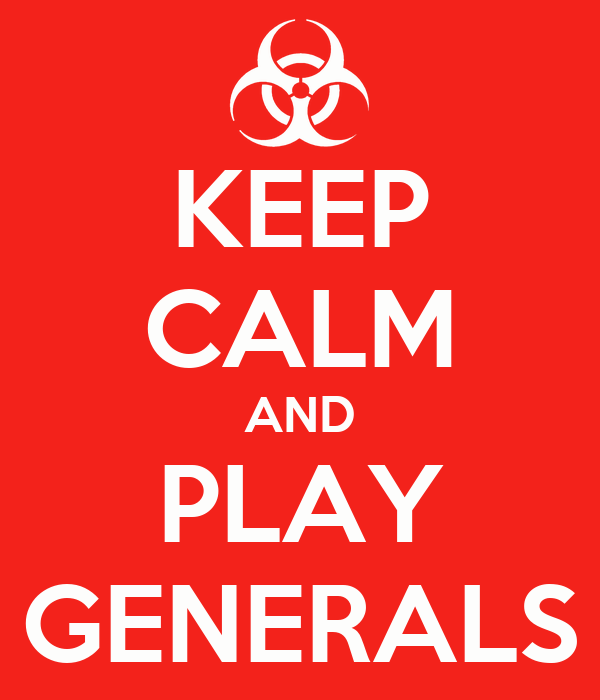 KEEP CALM AND PLAY GENERALS