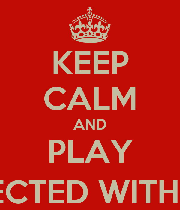 KEEP CALM AND PLAY GM CONNECTED WITH PATRICK ;)