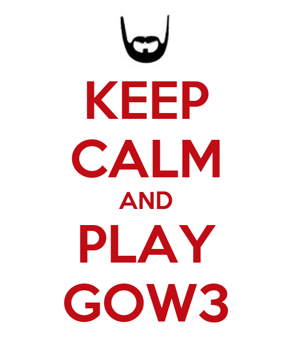 KEEP CALM AND PLAY GOW3