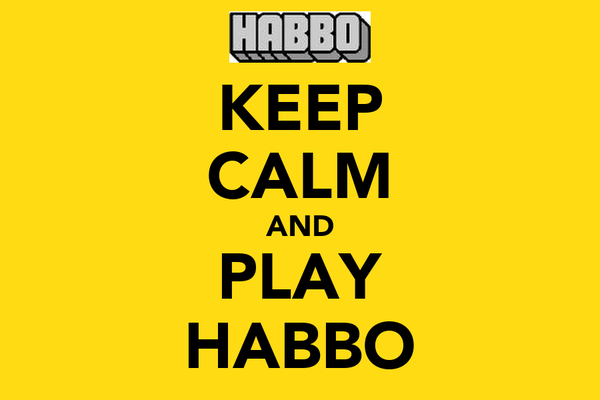 KEEP CALM AND PLAY HABBO