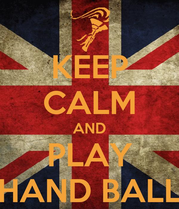 KEEP CALM AND PLAY HAND BALL
