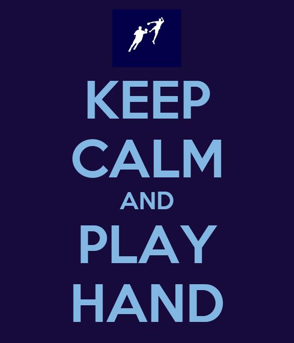 KEEP CALM AND PLAY HAND
