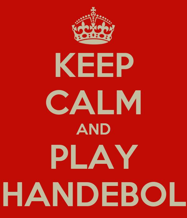 KEEP CALM AND PLAY HANDEBOL