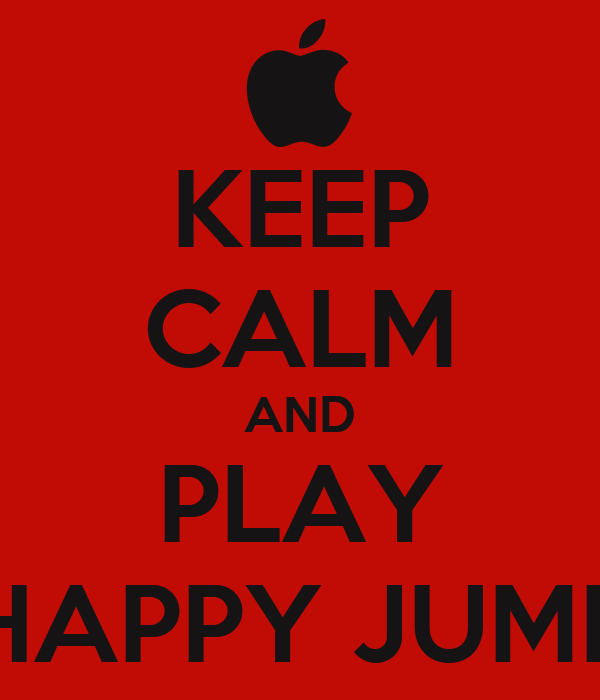 KEEP CALM AND PLAY HAPPY JUMP
