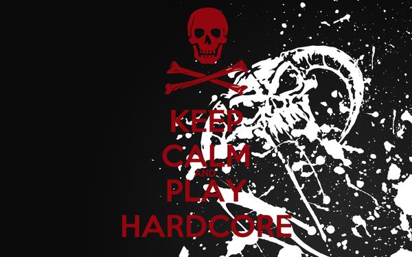 KEEP CALM AND  PLAY HARDCORE