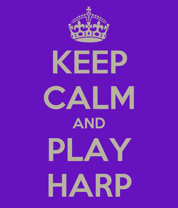 KEEP CALM AND PLAY HARP
