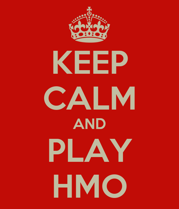 KEEP CALM AND PLAY HMO