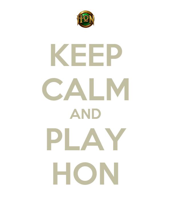 KEEP CALM AND PLAY HON