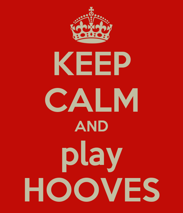 KEEP CALM AND play HOOVES