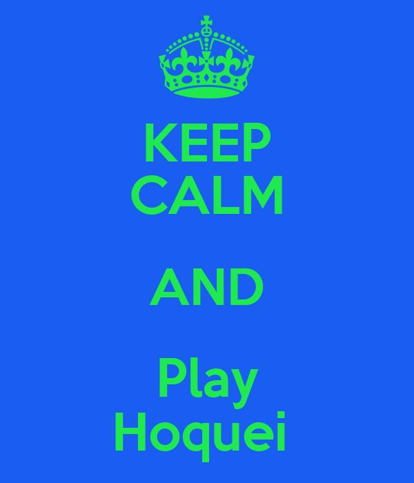 KEEP CALM AND Play Hoquei
