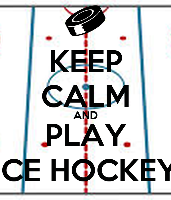 KEEP CALM AND PLAY ICE HOCKEY