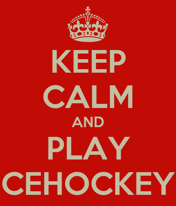 KEEP CALM AND PLAY ICEHOCKEY