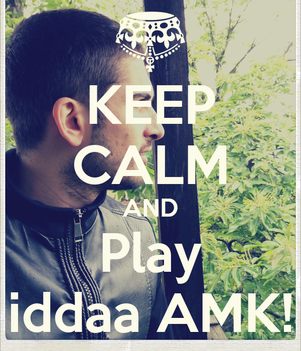 KEEP CALM AND Play iddaa AMK!
