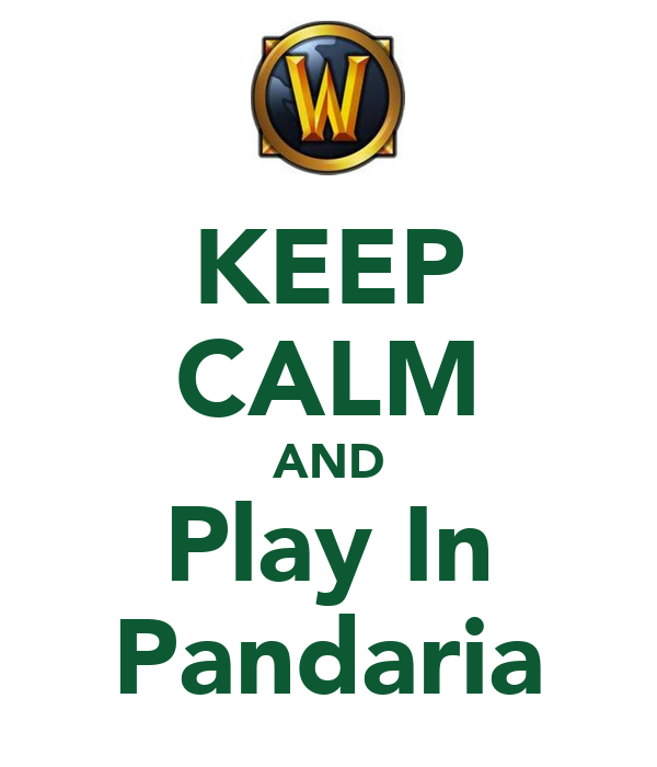KEEP CALM AND Play In Pandaria