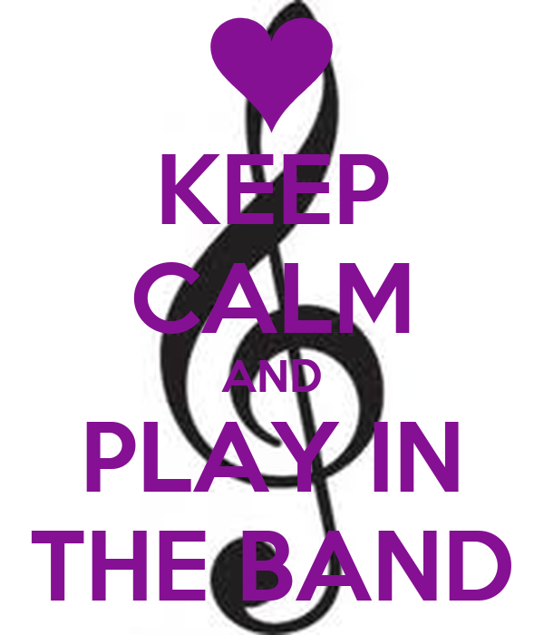 KEEP CALM AND PLAY IN THE BAND