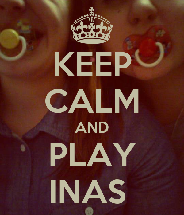KEEP CALM AND PLAY INAS