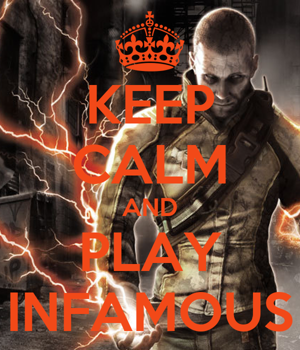 KEEP CALM AND PLAY INFAMOUS