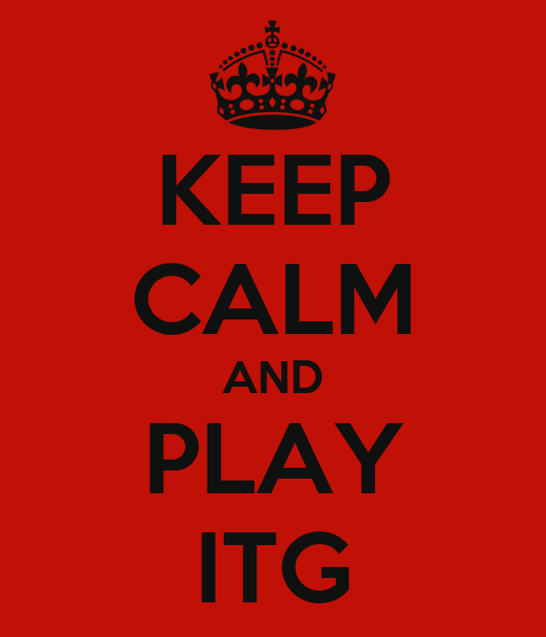 KEEP CALM AND PLAY ITG