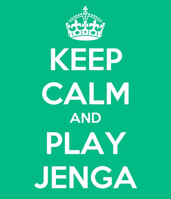 KEEP CALM AND PLAY JENGA