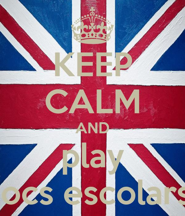 KEEP CALM AND play jocs escolars