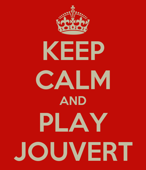 KEEP CALM AND PLAY JOUVERT