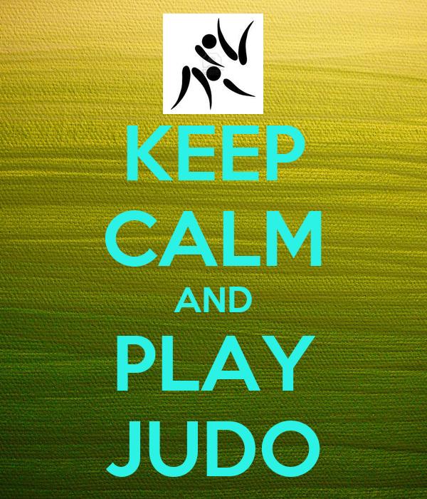 KEEP CALM AND PLAY JUDO