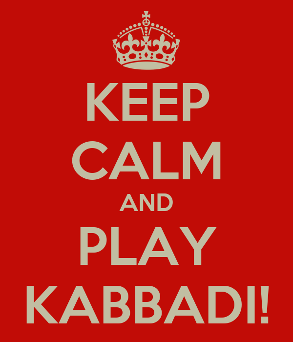 KEEP CALM AND PLAY KABBADI!