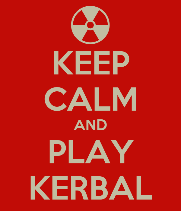 KEEP CALM AND PLAY KERBAL