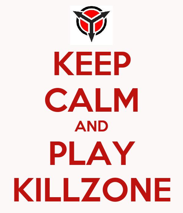 KEEP CALM AND PLAY KILLZONE