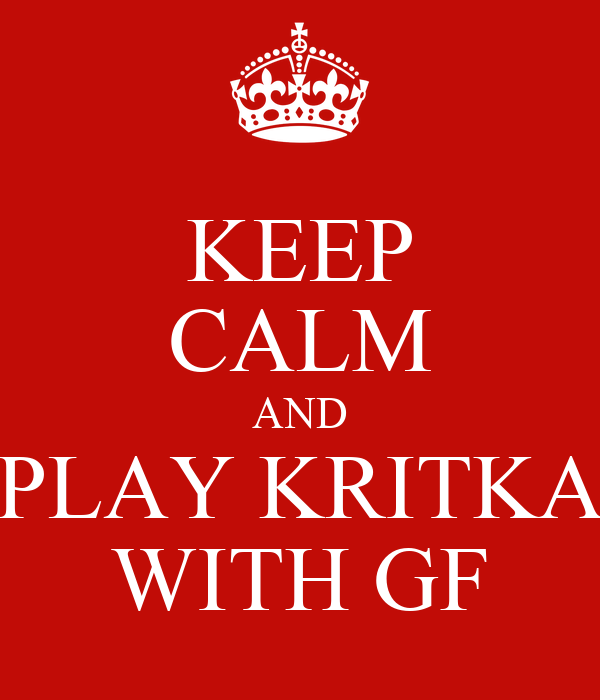 KEEP CALM AND PLAY KRITKA WITH GF
