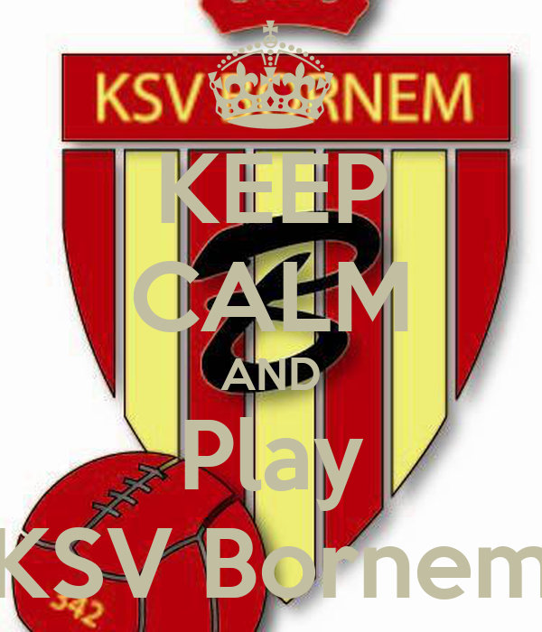 KEEP CALM AND Play KSV Bornem