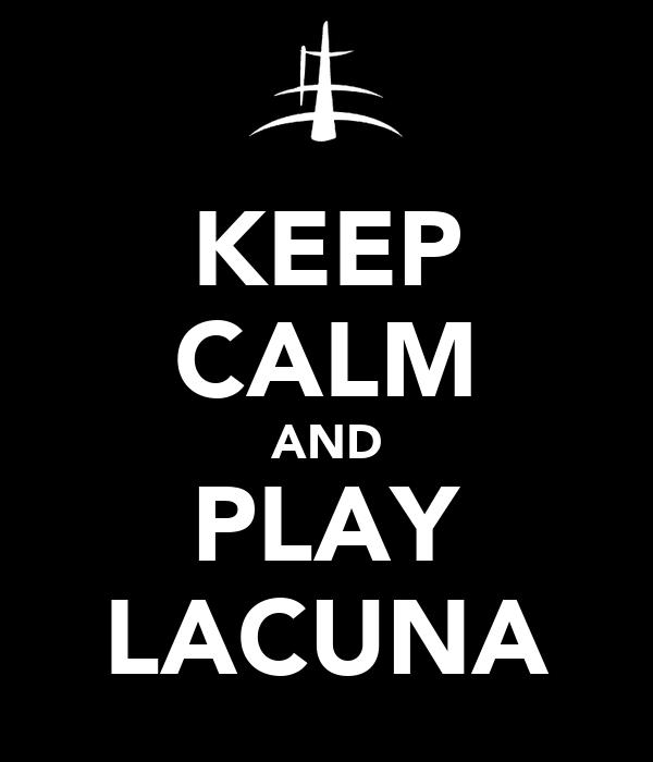 KEEP CALM AND PLAY LACUNA
