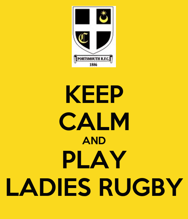 KEEP CALM AND PLAY LADIES RUGBY