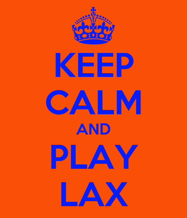 KEEP CALM AND PLAY LAX