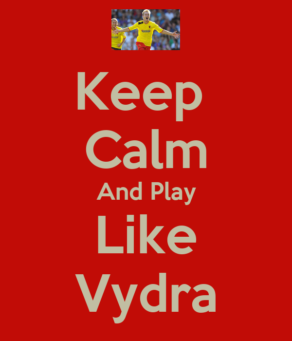 Keep  Calm And Play Like Vydra