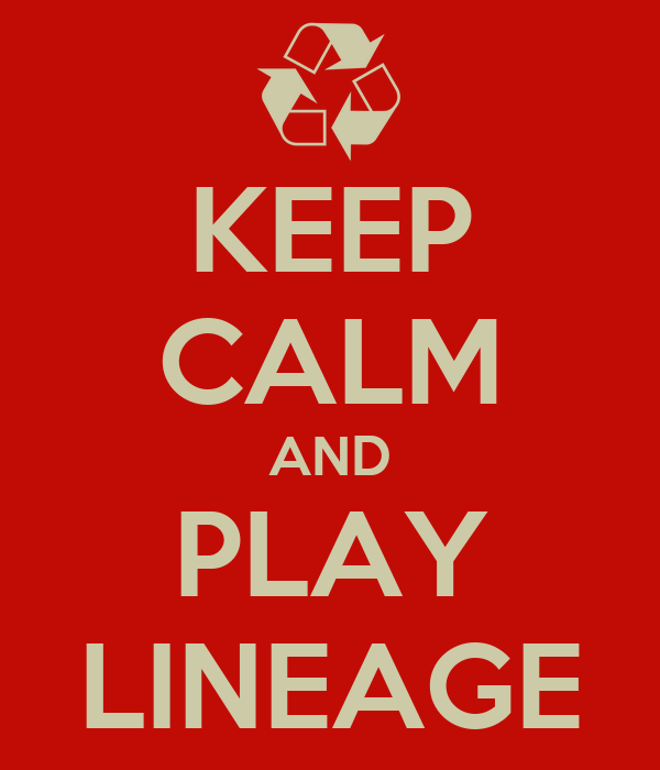 KEEP CALM AND PLAY LINEAGE