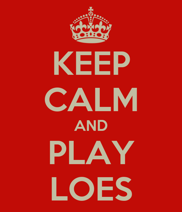KEEP CALM AND PLAY LOES