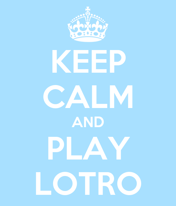 KEEP CALM AND PLAY LOTRO