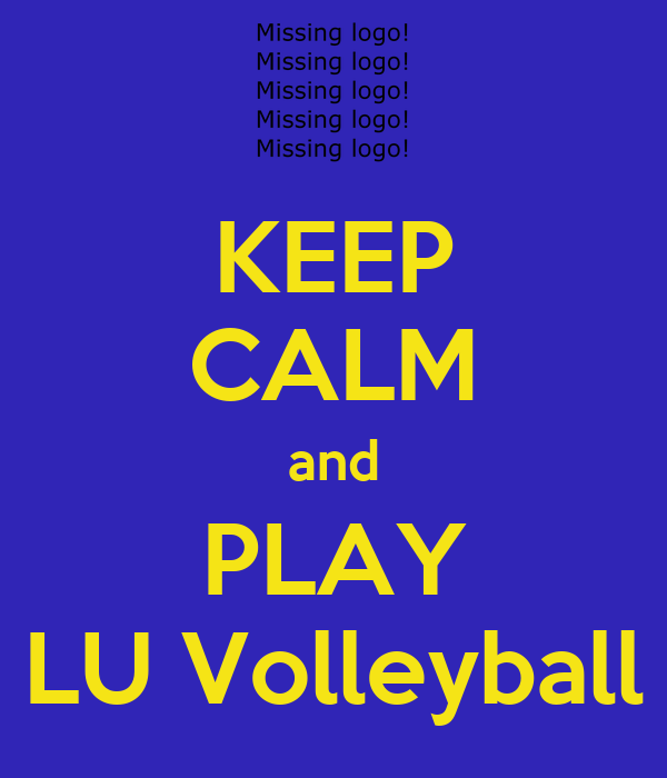 KEEP CALM and PLAY LU Volleyball