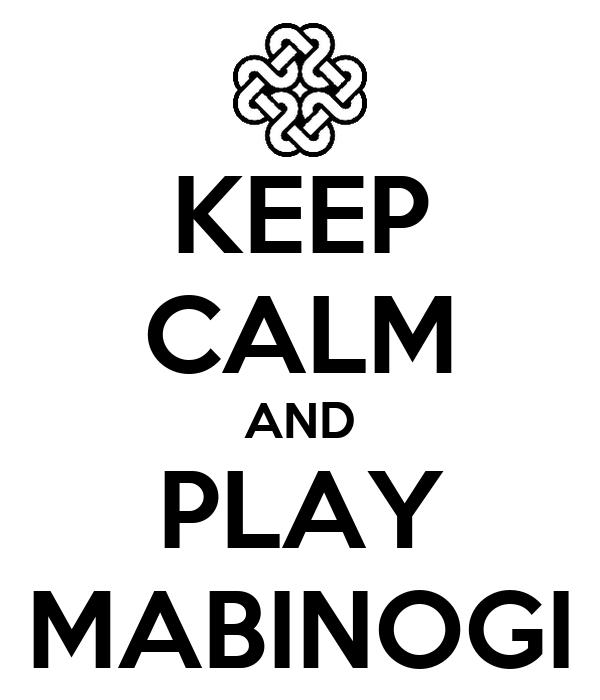 KEEP CALM AND PLAY MABINOGI