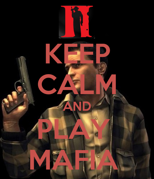 KEEP CALM AND PLAY  MAFIA