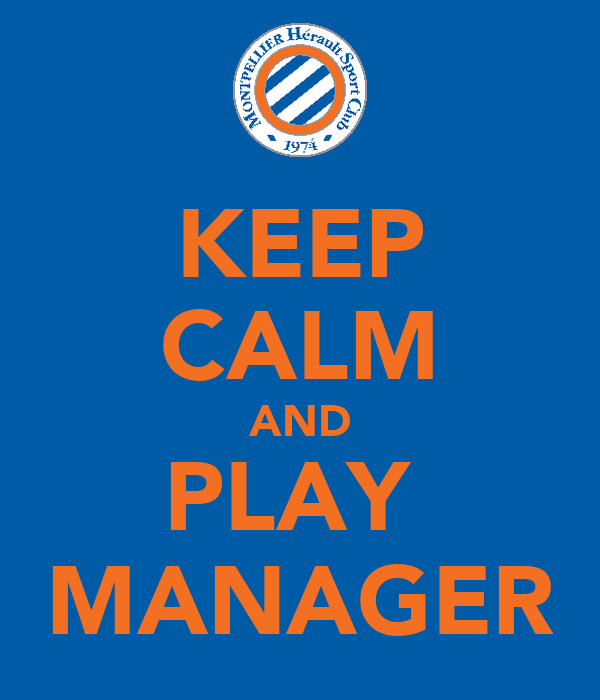KEEP CALM AND PLAY  MANAGER