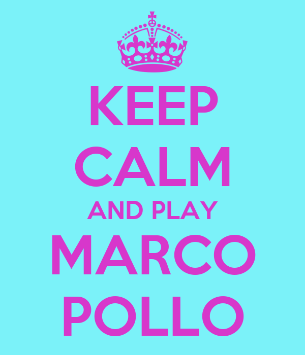 KEEP CALM AND PLAY MARCO POLLO