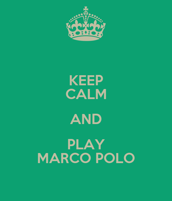 KEEP CALM AND PLAY MARCO POLO