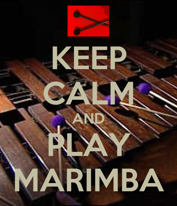 KEEP CALM AND PLAY MARIMBA