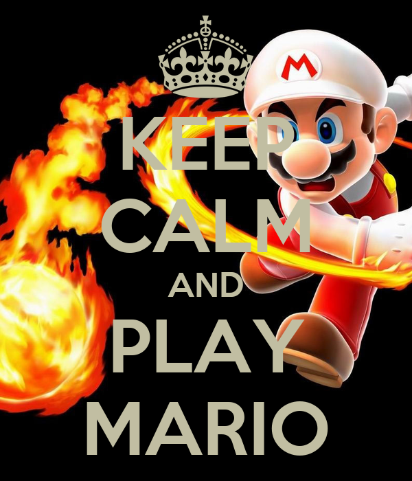 KEEP CALM AND PLAY MARIO