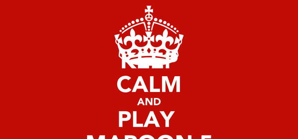 KEEP CALM AND PLAY  MAROON 5